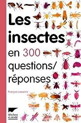 Les insectes en 300 questions/réponses