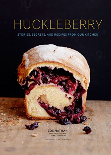 Huckleberry: Stories, Secrets, and Recipes From Our Kitchen by [Nathan, Zoe]