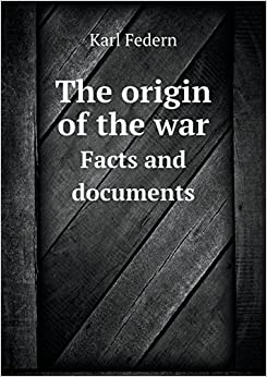 Book The origin of the war Facts and documents