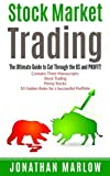 img - for Stock Market Trading: The Ultimate Guide to Cut Through the BS and PROFIT! (Contains Three Texts: Stock Trading, Penny Stocks & Investing for Beginners) book / textbook / text book