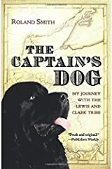 The Captain's Dog: My Journey with the Lewis and Clark Tribe Paperback