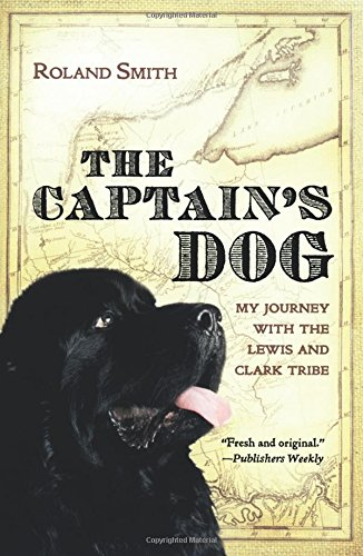 Download The Captain's Dog: My Journey with the Lewis and Clark Tribe pdf