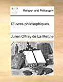 Uvres Philosophiques, Julien Offray de La Mettrie, 1140846779