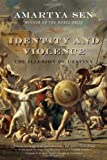 Identity and Violence: The Illusion of Destiny (Issues of Our Time), Amartya Sen, 0393329291