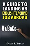 A Guide to Landing an English Teaching Job Abroad