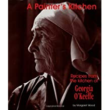 Painter's Kitchen : Recipes from the Kitchen of Georgia O'Keeffe