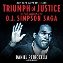 Triumph of Justice: The Final Judgment on the Simpson Saga Audiobook by Peter Knobler, Daniel Petrocelli Narrated by Daniel Petrocelli