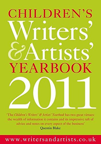 Read Online Children's Writers' & Artists' Yearbook 2011: A Directory for Children's Writers and Artists Containing Children's Media Contacts and Practical Advice ebook