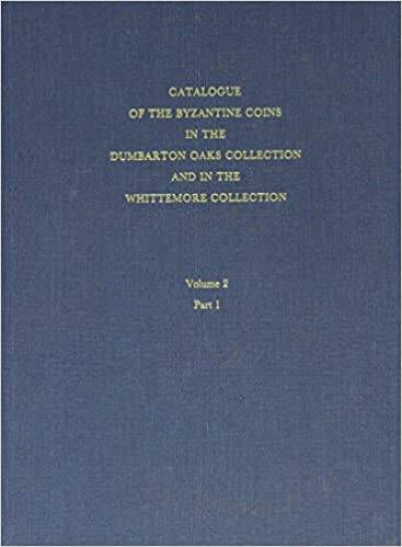 Catalogue of the Byzantine Coins in the Dumbarton Oaks Collection and in the Whittemore Collection, 2: Phocas to Theodosius III, 602-717 (Dumbarton Oaks Collection Series)