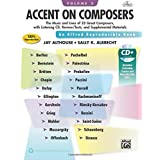 Accent on Composers, Vol 2: the Music and Lives of 22 Great Composers, With Listening Cd, Review/Tests, and Supplemental Materials, Book and Enhanced Cd