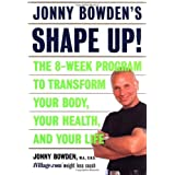 Jonny Bowden's Shape Up Workbook: The 8-week Program to Transform Your Body, Your Health, and Your Life