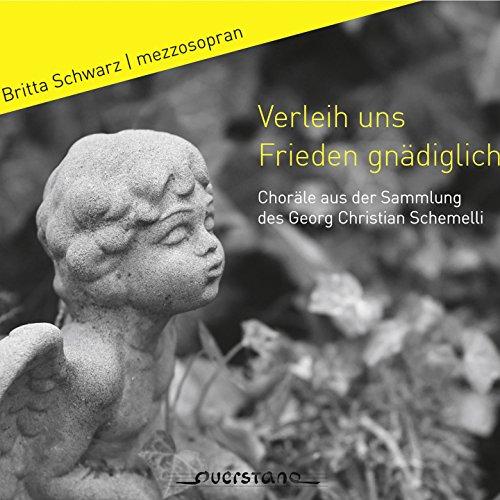 Verleih uns Frieden gnädiglich (Choräle aus der Sammlung des Georg Christian Schemelli)