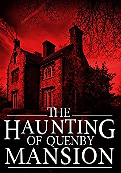 The Haunting of Quenby Mansion: A Haunted House Mystery- Book 2 by [Donovan, J.S]