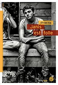 Janis est folle par Olivier Ka