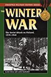 The Winter War: The Soviet Attack on Finland, 1939-1940 (Stackpole Military History Series)