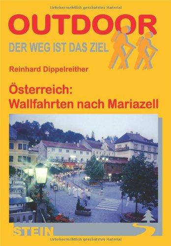 Österreich: Wallfahrten nach Mariazell (OutdoorHandbuch)
