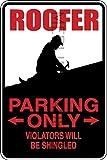 Novelty Parking Sign, Roofer Parking Only Aluminum Sign S8220
