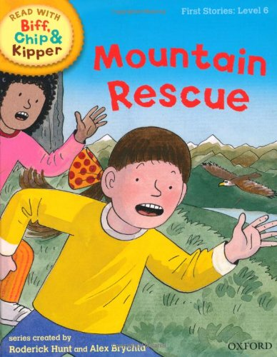 Oxford Reading Tree Read with Biff, Chip, and Kipper: First Stories: Level 6: Mountain Rescue (Read with Biff, Chip & Kipper. First Stories. Level 6)