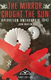 The Mirror Caught the Sun: Operation Anthropoid 1942 by John Martin front cover