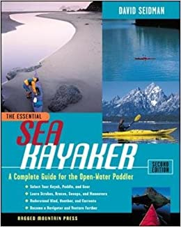 The Essential Sea Kayaker: A Complete Guide for the Open Water Paddler, Second Edition (Essential (McGraw-Hill))