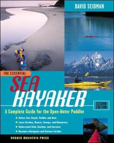 Essential Sea Kayaker: A Complete Guide for the Open-water Paddler (The Essential Series)