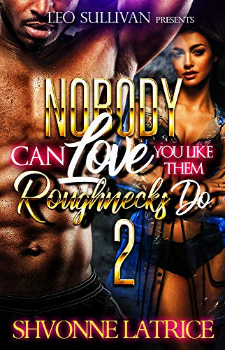 Nobody Can Love You Like Them Roughnecks Do 2