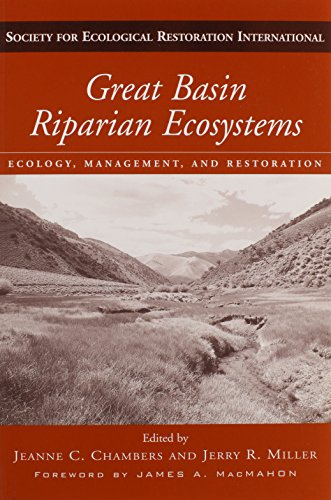 Great Basin Riparian Ecosystems: Ecology, Management, and Restoration (The Science and Practice of Ecological Restoratio