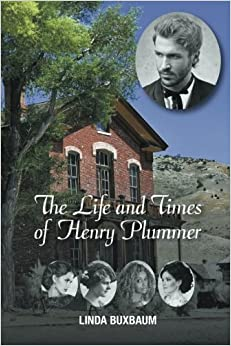 Book The Life and Times of Henry Plummer