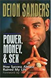 img - for Power, Money & Sex: How Success Almost Ruined My Life by Deion Sanders (1998-10-15) book / textbook / text book
