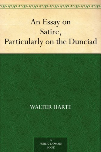 An Essay On Satire Particularly On The Dunciad Kindle Edition