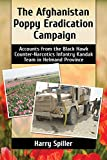 img - for The Afghanistan Poppy Eradication Campaign: Accounts from the Black Hawk Counter-narcotics Infantry Kandak Team in Helmand Province book / textbook / text book