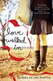 Front cover for the book Love Walked In by Marisa de los Santos