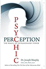 Psychic Perception: The Magic of Extra Sensory Power Kindle Edition