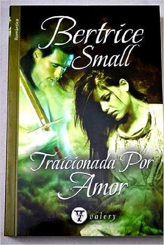 Traicionada por amor (Valery - Romantica): Amazon.es: Bertrice Small: Libros