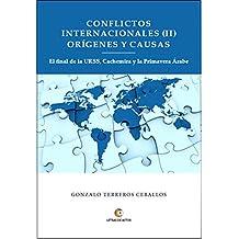 Conflictos Internaciones (II) Orígenes y Causas: El final de la Urss, Cachemira y la Primavera Árabe