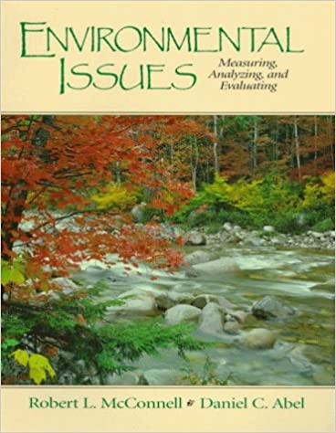 Book Environmental Issues: Measuring, Analyzing, and Evaluating by Robert L. McConnell (1998-08-04)