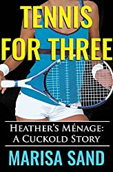 Tennis for Three: Heather's Ménage: A Cuckold Story