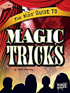 The Kids' Guide to Magic Tricks (Kids' Guides)