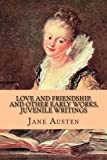 img - for Love and Friendship, and Other Early Works, Juvenile Writings book / textbook / text book