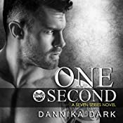 One Second: Seven, Book 7 | Dannika Dark