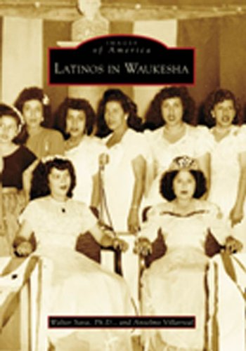 Read Online Latinos in Waukesha (WI) (Images of America) ebook