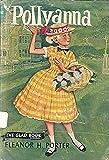 Pollyanna: A menina que via as coisas sempre pelo lado bom da vida (Portuguese Edition)