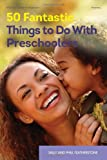 50 Fantastic Things to Do with Preschoolers, Sally Featherstone and Phill Featherstone, 0876594674