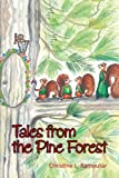 Tales from the Pine Forest, Christine L. Ramoutar, 1462070302