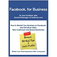 Facebook for Business: (New Edition for 2014) How To Market Your Business on Facebook and Get More Sales, New Customers and Brand Awareness