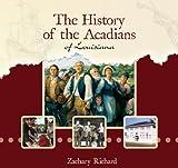 The History of the Acadians of Louisiana, Zachary Richard, 1935754297