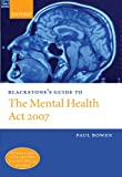 Blackstone's Guide to the Mental Health Act 2007