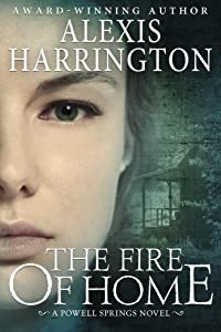 The Fire of Home (A Powell Springs Novel Book 3)