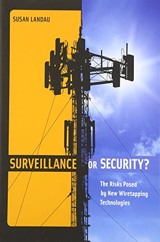 Surveillance or Security?: The Risks Posed by New Wiretapping Technologies (The MIT Press)
