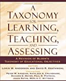 Taxonomy for Learning, Teaching, and Assessing, A: A Revision of Bloom's Taxonomy of Educational Objectives, Abridged…